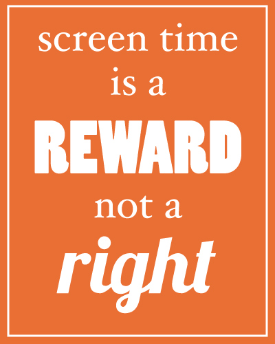 Screen-time-is-a-reward-not-a-right